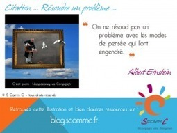 S Comm C, le blog » Blog Archive » Résoudre un problème … | Citations | Scoop.it