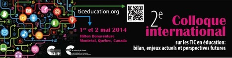 Appel à communications - Colloque international sur les TIC en éducation - Échéance 15 novembre | high education | Scoop.it