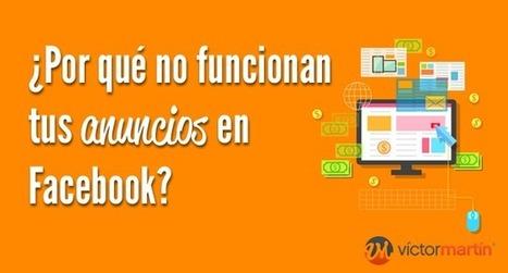 ¿Por qué no funcionan tus anuncios en Facebook? | Pyme, gestion | Scoop.it
