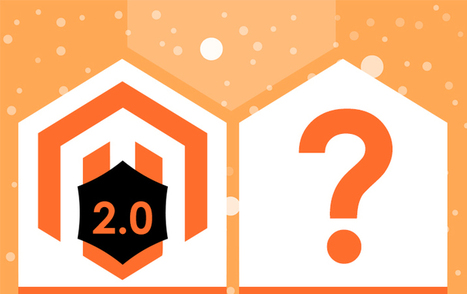What Magento 2 Has in its Fold | Magento Development | Scoop.it