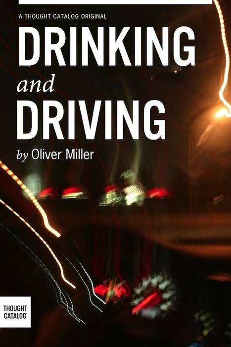 A Review Of 'Drinking And Driving'   Thought Catalog   Car developments   Scoop.it