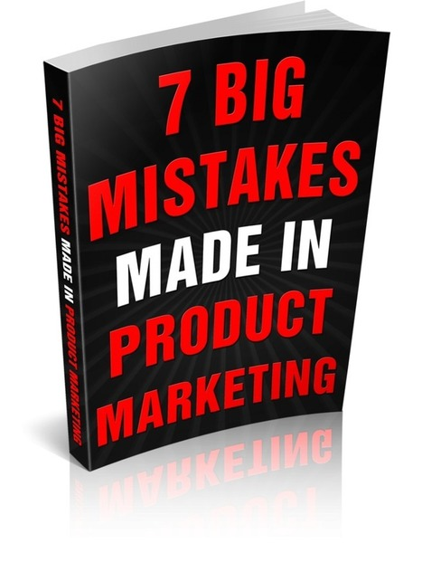 FREE REPORT: 7 Big Mistakes Made in Product Marketing - Total Product Marketing | TPM Market News | Scoop.it
