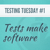 4/15: Testing Tuesday #1: Tests make software | HungrynFoolish | Scoop.it