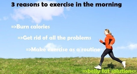 3 reasons to exercise in the morning ~ free belly fat solution | Bodybuilding & Fitness | Scoop.it