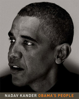 NADAV KANDER: Obama's People - The Book | Photography Now | Scoop.it