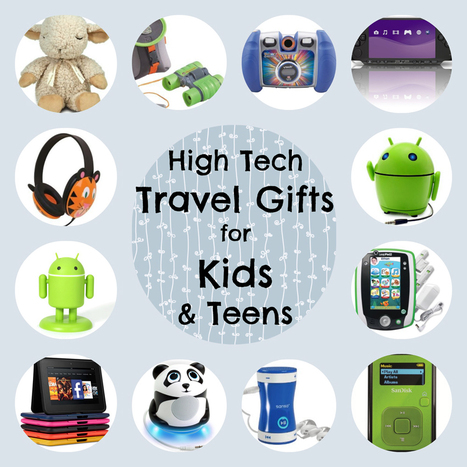 10 High Tech Travel Gifts for Kids and Teens - Travel Gift List | Top Travel Gadgets | Scoop.it