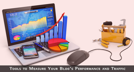 Tools to Measure Your Blog's Performance and Traffic   MarketingHits   Scoop.it