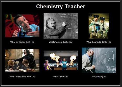 Chemistry Teacher | What I really do | Scoop.it