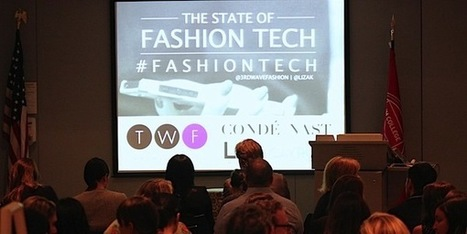 Event Recap: The State of Fashion Tech A Keynote By Liza Kindred | Fashion Technology Designers & Startups | Scoop.it
