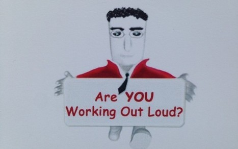 How a company starts working out loud | Working Out Loud | APRENDIZAJE | Scoop.it