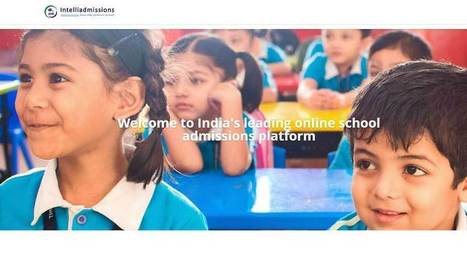 Intelliadmissions – Common Admissions Platform Ensuring Hassle-Free Admission for Parents and Schools | EdTechReview | Scoop.it