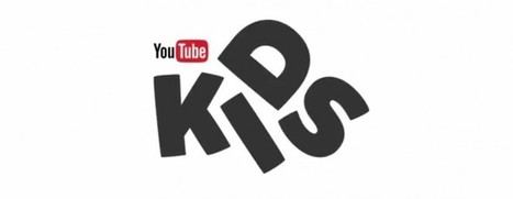 Google launches YouTube Kids on Android and iOS   Technology in Art And Education   Scoop.it