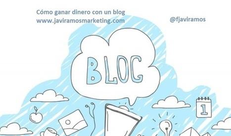 Cómo ganar dinero con un blog - JaviramosMarketing | JAV - #SocialMedia, #SEO, #tECONOLOGÍA & más | Scoop.it