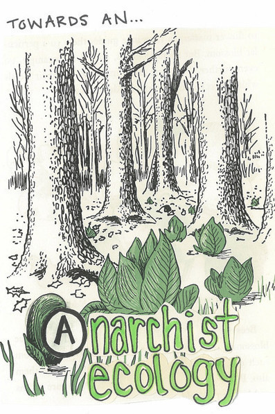 New Zine Collecting 'Towards an Anarchist Ecology' | Knowing the ... | Ecological Intelligence | Scoop.it