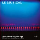 n° 28 - Le musical - Ecole Nationale Supérieure de Paysage - Versailles - Marseille | DESARTSONNANTS - CRÉATION SONORE ET ENVIRONNEMENT - ENVIRONMENTAL SOUND ART - PAYSAGES ET ECOLOGIE SONORE | Scoop.it