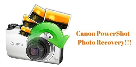 Canon PowerShot Photo Recovery on Windows/Mac!!! | Rescue Digital Media | Scoop.it