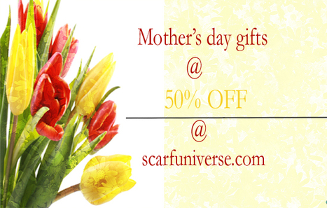 Stunning gifts for mother's da | scarfuniverse | Scoop.it