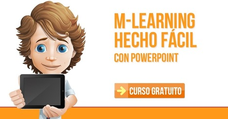 Curso Gratis Multimedia y m-Learning con PowerPoint | Educacion, ecologia y TIC | Scoop.it