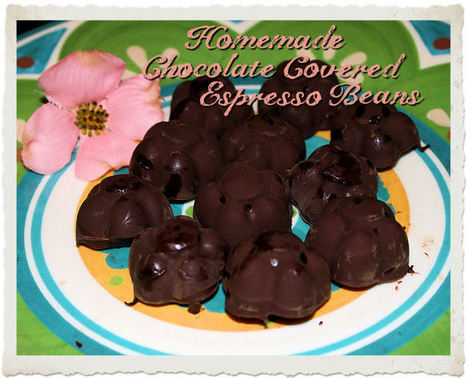 Homemade Chocolate Covered Espresso Beans | Crafts | Scoop.it