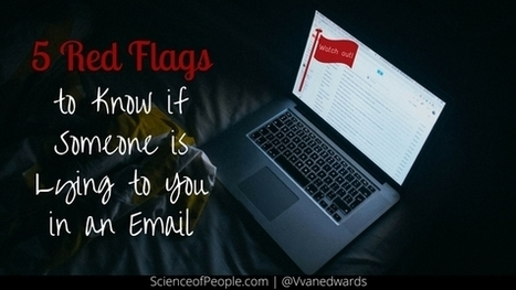 5 Red Flags to Know if Someone is Lying to You in an Email | Smarter Business | Scoop.it