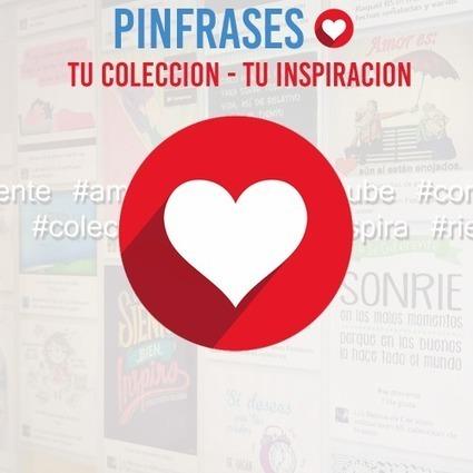 Pinfrases.com | Alimenta tu inspiracion | TIC aplicadas a la Educación | Scoop.it