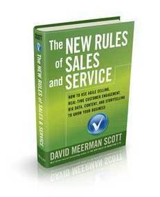 The New Rules of Sales & Service - David Meerman Scott | Social Marketing Revolution | Scoop.it