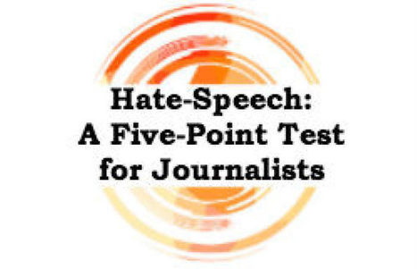 Hate-Speech: A Five-Point Test for Journalists | New Journalism | Scoop.it