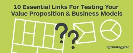 10 Essential Links For Testing Your Value Proposition & Business Models | AttivAzione alla TrasformAzione | Scoop.it