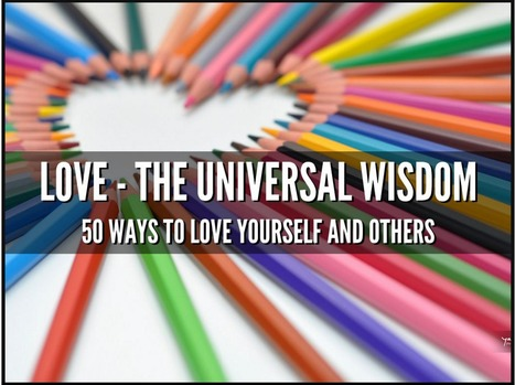 50 Ways to Love Yourself and Others - People Development Network | MILE Leadership | Scoop.it