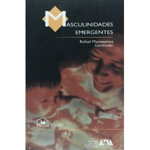 Amazon.co.jp: Masculinidades emergentes/ Emergent Masculinities (Ciencias Sociales: Segunda Decada): rafael Montesinos: 洋書 | Cuidando... | Scoop.it