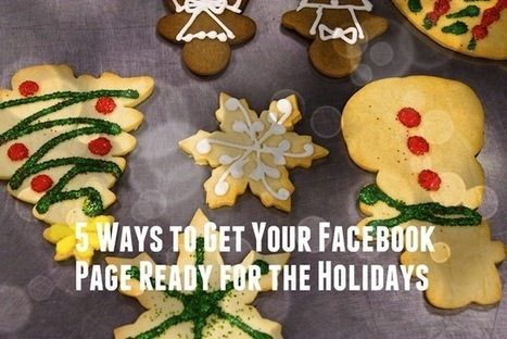 5 Ways to Get Your Facebook Page Ready for the Holidays | MarketingHits | Scoop.it