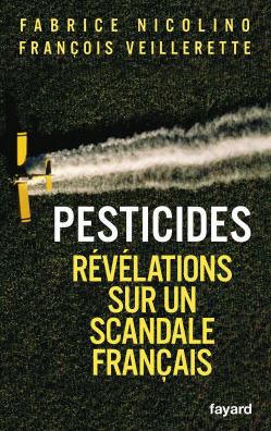 [livre] Pesticides : révélations sur un scandale français | Toxique, soyons vigilant ! | Scoop.it