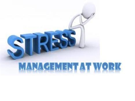 How to Manage Work-Related Stress | Axis Human Capital Group Recruitment | Scoop.it