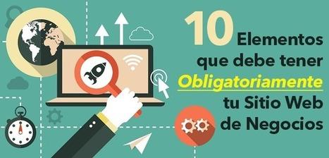10 Elementos que Debe Tener Obligatoriamente tu Sitio Web de Negocios | Estrategias para Emprendedores, Startups y Franquicias | Scoop.it