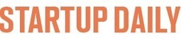 Startups Archives - Startup Daily | SensiLab | Scoop.it