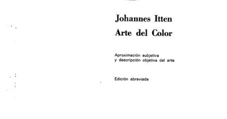 Libro - ARTE DEL COLOR - JOHANNES ITTEN EDITORIAL BOURET.pdf | Educacion, ecologia y TIC | Scoop.it