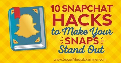 10 Snapchat Hacks to Make Your Snaps Stand Out : Social Media Examiner | Formation multimedia | Scoop.it