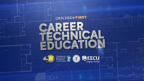 Children First: Career Technical Education - ABC30.com | CTE Teacher Resources | Scoop.it