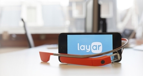 Layar Now Wants to Augment Your Reality with Its Google Glass App | Future Trends and Advances In Education and Technology | Scoop.it