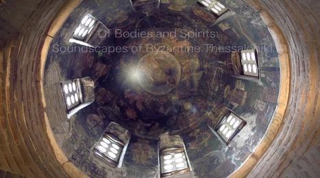 Acoustic Museums And Byzantine Churches | DESARTSONNANTS - CRÉATION SONORE ET ENVIRONNEMENT - ENVIRONMENTAL SOUND ART - PAYSAGES ET ECOLOGIE SONORE | Scoop.it