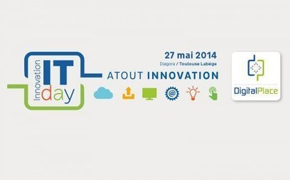 Innovation IT Day : le 27 mai à Toulouse, Digital Place réunit chercheurs, PME et grands comptes | Toulouse networks | Scoop.it