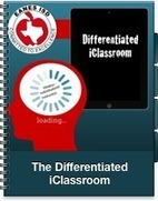 The Differentiated iClassroom | Technology & Education | Scoop.it