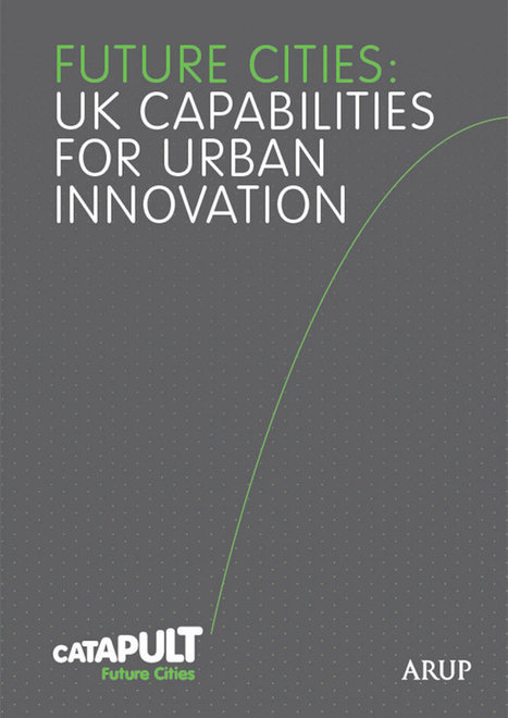 Future Cities: UK Capabilities For Urban Innovation | FC Catapult/Arup | The Programmable City | Scoop.it