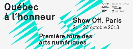 Le Québec à l'honneur à Show Off, Première foire des arts numériques à Paris | Facebook | MUSÉO, ARTS ET SPECTACLES | Scoop.it