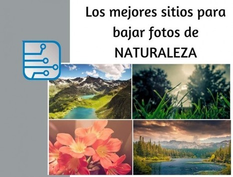 Los mejores sitios web para encontrar fotos de la Naturaleza en alta resolución | Al sac! | Scoop.it