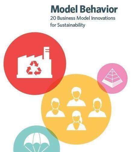 Model Behavior: 20 Business Model Innovations for Sustainability | Sustainable Brands | Business Models | Scoop.it