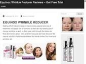 Equinox Wrinkle Reducer Reviews - Get Free Trial | Wrinkle Care Skin | Scoop.it