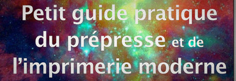 Graphistes, voici pour vous le petit guide pratique de l'imprimerie ! | Time to Learn | Scoop.it