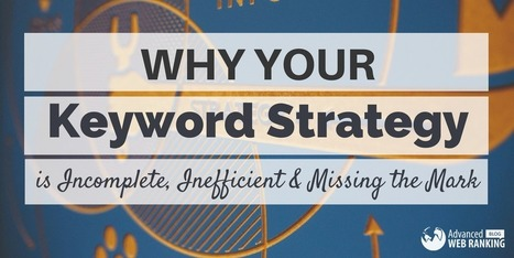Why Your Keyword Strategy Is Inefficient, and Missing the Mark | SEO | Scoop.it