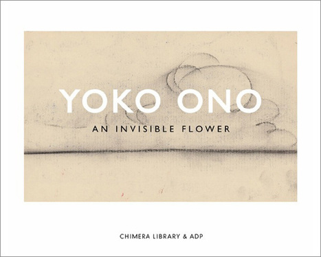 Yoko Ono: An Invisible Flower   Draft   Scoop.it